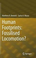 Human Footprints : Fossilised Locomotion? - Matthew R. Bennett
