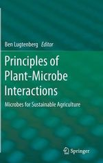 Principles of Plant-Microbe Interactions : Microbes for Sustainable Agriculture