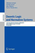 Deontic Logic and Normative Systems : 12th International Conference, Deon 2014, Ghent, Belgium, July 12-15, 2014. Proceedings
