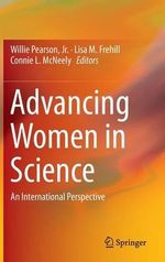 Advancing Women in Science : An International Perspective