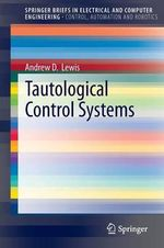 Tautological Control Systems - Andrew Lewis