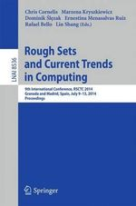 Rough Sets and Current Trends in Soft Computing : 9th International Conference, Rsctc 2014, Granada and Madrid, Spain, July 9-13, 2014, Proceedings