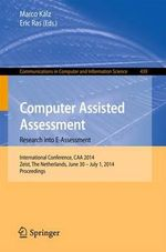 Computer Assisted Assessment -- Research into E-Assessment : International Conference, CAA 2014, Zeist, the Netherlands, June 30 -- July 1, 2014. Proceedings