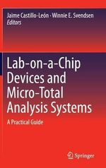 Lab-On-A-Chip Devices and Micro-Total Analysis Systems : A Practical Guide