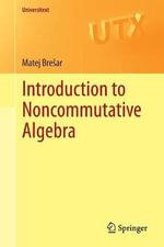 Introduction to Noncommutative Algebra - Matej Bresar
