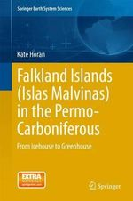 Falkland Islands (Islas Malvinas) in the Permo-Carboniferous : From Icehouse to Greenhouse - Horan Kate
