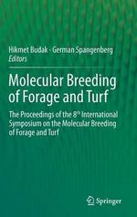 Molecular Breeding of Forage and Turf : The Proceedings of the 8th International Symposium on the Molecular Breeding of Forage and Turf