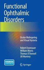 Functional Ophthalmic Disorders : Ocular Malingering and Visual Hysteria - Robert Enzenauer