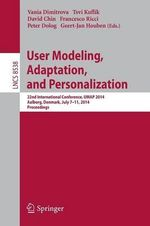 User Modeling, Adaptation and Personalization : 22nd International Conference, Umap 2014, Aalborg, Denmark, July 7-11, 2014. Proceedings