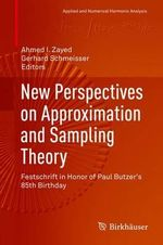 New Perspectives on Approximation and Sampling Theory : Festschrift in Honor of Paul Butzer's 85th Birthday