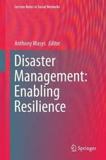 Disaster Management : Enabling Resilience