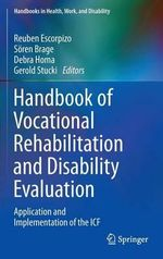 Handbook of Vocational Rehabilitation and Disability Evaluation : Application and Implementation of the ICF