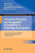 Information Processing and Management of Uncertainty : 15th International Conference on Information Processing and Management of Uncertainty in Knowledge-Based Systems, Ipmu 2014, Montpellier, France, July 15-19, 2014. Proceedings, Part III