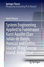 System Engineering Applied to Fuenmayor Karst Aquifer (San Julian De Banzo, Huesca) and Collins Glacier (King George Island, Antarctica) - David Chinarro