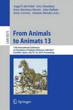 From Animals to Animats 13 : 13th International Conference on Simulation of Adaptive Behavior, SAB 2014, Castellon, Spain, July 22-25, 2014, Proceedings