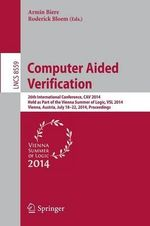 Computer Aided Verification : 26th International Conference, Cav 2014, Held as Part of the Vienna Summer of Logic, Vsl 2014, Vienna, Austria, July 18-22, 2014, Proceedings