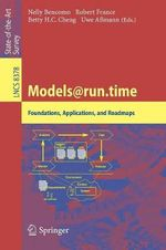 Models@Run.Time : Foundations, Applications, and Roadmaps