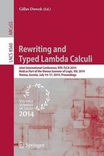 Rewriting and Typed Lambda Calculi : Joint International Conferences, Rta and Tlca 2014, Held as Part of the Vienna Summer of Logic, Vsl 2014, Vienna, Austria, July 14-17, 2014, Proceedings