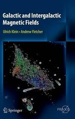 Galactic and Intergalactic Magnetic Fields - Ulrich Klein