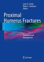 Proximal Humerus Fractures : Evaluation and Management
