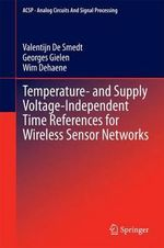Temperature- and Supply Voltage-Independent Time References for Wireless Sensor Networks - Valentijn De Smedt
