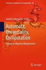 Automata, Universality, Computation : Tribute to Maurice Margenstern