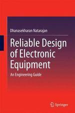 Reliable Design of Electronic Equipment : An Engineering Guide - Dhanasekharan Natarajan