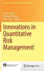 Innovations in Quantitative Risk Management : Tu Munchen, September 2013