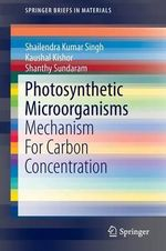 Co2 Sequestration Using Photosynthetic Microorganisms - Shailendra Kumar Singh