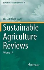 Sustainable Agriculture Reviews : Volume 15