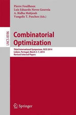Combinatorial Optimization : Third International Symposium, Isco 2014, Lisbon, Portugal, March 5-7, 2014, Revised Selected Papers