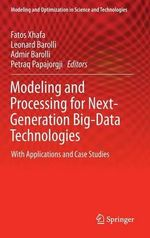 Modeling and Processing for Next-Generation Big-Data Technologies : With Applications and Case Studies
