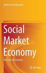 Social Market Economy : The Case of Germany - Sorin Muresan