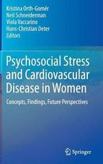 Psychosocial Stress and Cardiovascular Disease in Women : Concepts, Findings, and Future Perspectives