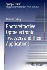 Photorefractive Optoelectronic Tweezers and Their Applications - Michael Esseling