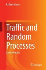 Traffic and Random Processes : An Introduction - Raffaele Mauro