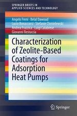 Characterization of Zeolite-Based Coatings for Adsorption Heat Pumps : SpringerBriefs in Applied Sciences and Technology - Angelo Freni
