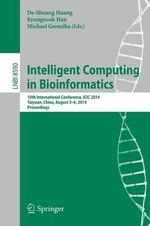 Intelligent Computing in Bioinformatics : 10th International Conference, Icic 2014, Taiyuan, China, August 3-6, 2014, Proceedings