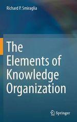 The Elements of Knowledge Organization - Richard Smiraglia