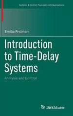 Introduction to Time-Delay Systems : Analysis and Control - Emilia Fridman