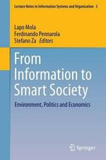 From Information to Smart Society : Environment, Politics and Economics