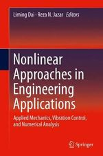 Nonlinear Approaches in Engineering Applications : Applied Mechanics, Vibration Control, and Numerical Analysis