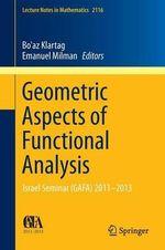 Geometric Aspects of Functional Analysis : Israel Seminar (Gafa) 2011-2013