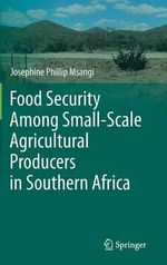 Food Security Among Small-Scale Agricultural Producers in Southern Africa - Josephine Phillip Msangi