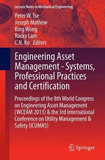 Engineering Asset Management: Towards Certification : Proceedings of the 8th World Congress on Engineering Asset Management & 3rd International Conference on Utility Management & Safety