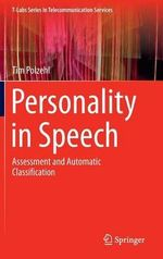 Personality in Speech : Assessment and Automatic Classification - Tim Polzehl