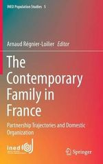 The Contemporary Family in France : Partnership Trajectories and Domestic Organization