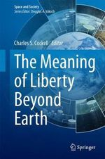 The Meaning of Liberty Beyond Earth
