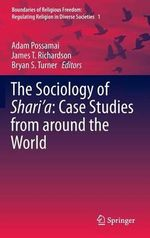 The Sociology of Shari'a - Case Studies from Around the World