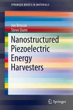 Nanostructured Piezoelectric Energy Generators - Joe Briscoe